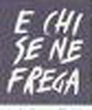 E_chi_se_ne_frega